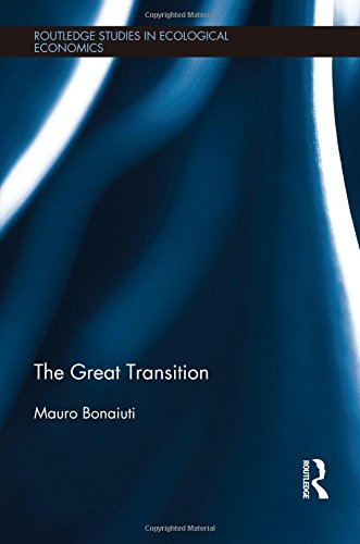 The Great Transition (Routledge Studies in Ecological Economics): Bonaiuti, Mauro