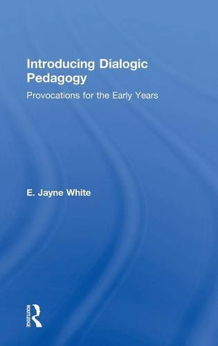 9780415819848: Introducing Dialogic Pedagogy: Provocations for the Early Years