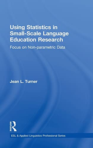 9780415819930: Using Statistics in Small-Scale Language Education Research: Focus on Non-Parametric Data (ESL & Applied Linguistics Professional Series)