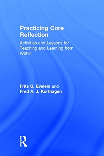 9780415819954: Practicing Core Reflection: Activities and Lessons for Teaching and Learning from Within