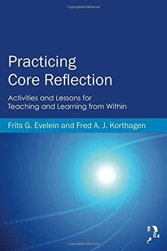 9780415819961: Practicing Core Reflection: Activities and Lessons for Teaching and Learning from Within