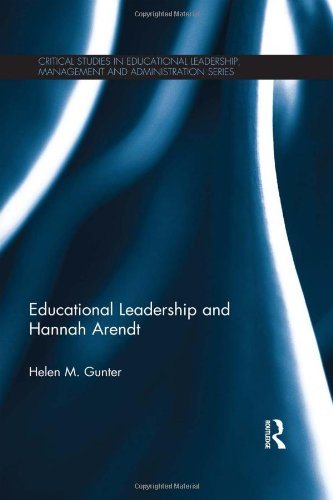 9780415820028: Educational Leadership and Hannah Arendt (Critical Studies in Educational Leadership, Management and Administration)