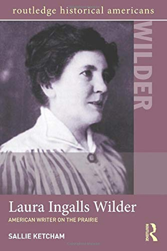 9780415820202: Laura Ingalls Wilder: American Writer on the Prairie