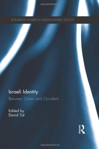 9780415820219: Israeli Identity: Between Orient and Occident (Routledge Studies in Middle Eastern Society)