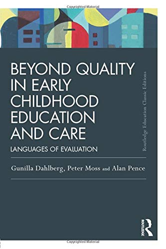 9780415820226: Beyond Quality in Early Childhood Education and Care: Languages of evaluation (Routledge Education Classic Edition)