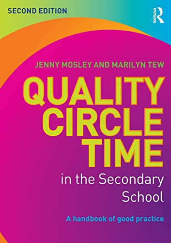 Quality Circle Time in the Secondary School: A handbook of good practice: Mosley, Jenny; Tew, ...