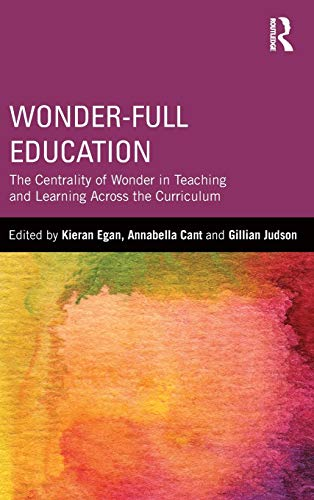 9780415820295: Wonder-Full Education: The Centrality of Wonder in Teaching and Learning Across the Curriculum