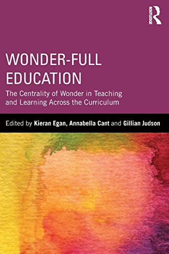 9780415820301: Wonder-Full Education: The Centrality of Wonder in Teaching and Learning Across the Curriculum