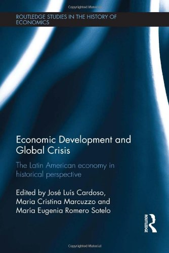 9780415820820: Economic Development and Global Crisis: The Latin American Economy in Historical Perspective (Routledge Studies in the History of Economics)