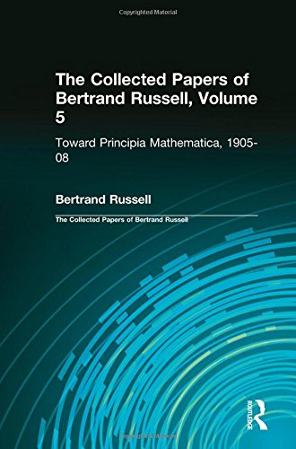 9780415820981: The Collected Papers of Bertrand Russell, Volume 5: Toward Principia Mathematica, 1905–08