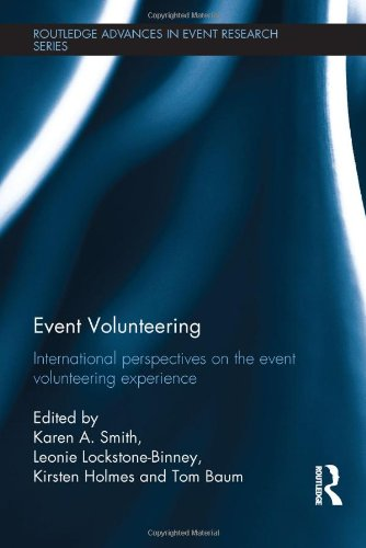 9780415821032: Event Volunteering: International Perspectives on the Event Volunteering Experience (Routledge Advances in Event Research Series)