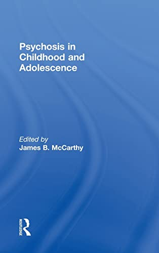 9780415821056: Psychosis in Childhood and Adolescence