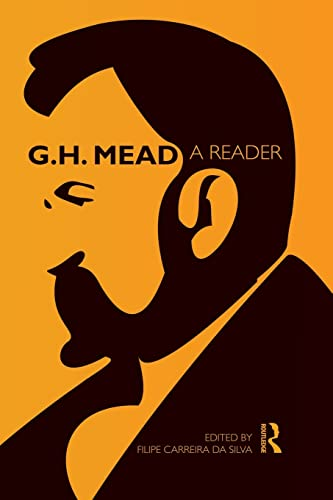 9780415821070: G.H. Mead: A Reader (Routledge Classics in Sociology)