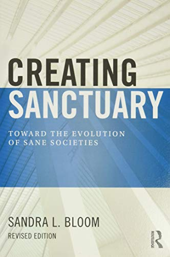 9780415821094: Creating Sanctuary: Toward the Evolution of Sane Societies, Revised Edition