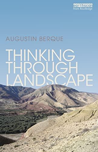 Thinking through Landscape: Berque, Augustin