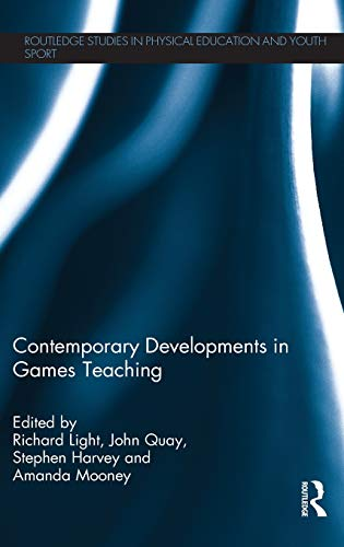 9780415821193: Contemporary Developments in Games Teaching (Routledge Studies in Physical Education and Youth Sport)