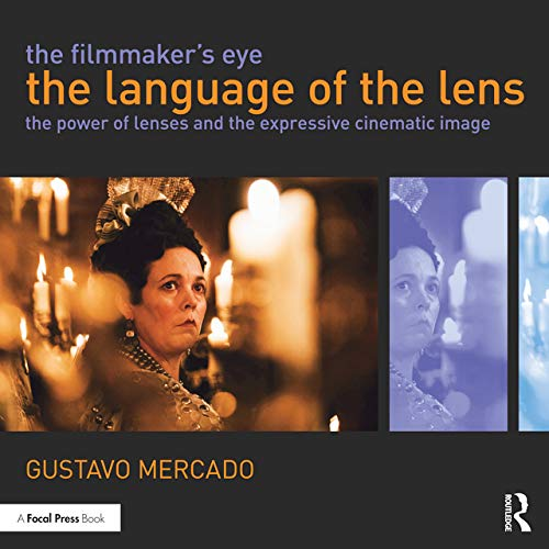 9780415821315: The Filmmaker's Eye: The Language of the Lens: The Power of Lenses and the Expressive Cinematic Image