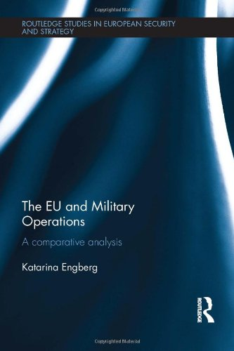 9780415821360: The EU and Military Operations: A comparative analysis (Routledge Studies in European Security and Strategy)