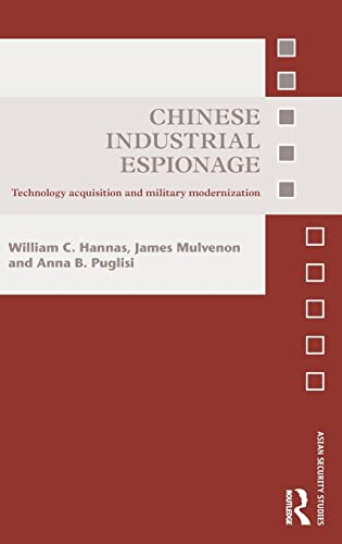 9780415821414: Chinese Industrial Espionage: Technology Acquisition and Military Modernisation (Asian Security Studies)