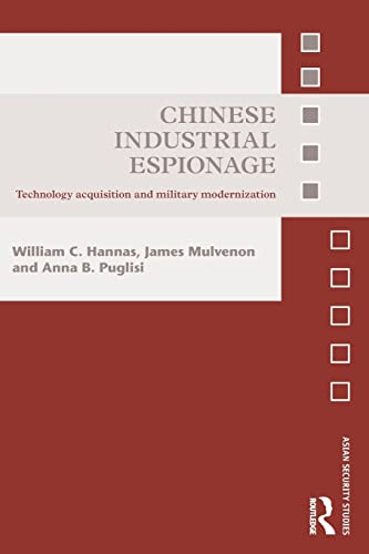9780415821421: Chinese Industrial Espionage: Technology Acquisition and Military Modernisation (Asian Security Studies)