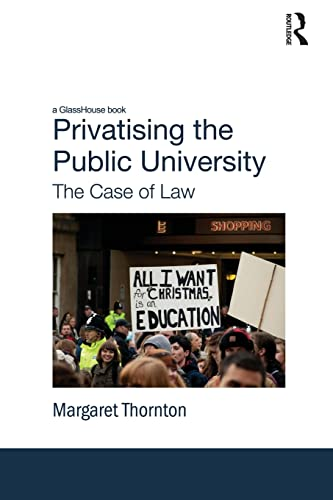 9780415821537: Privatising the Public University: The Case of Law
