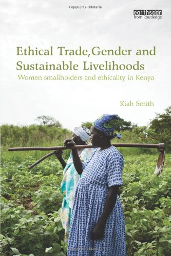 9780415821544: Ethical Trade, Gender and Sustainable Livelihoods: Women Smallholders and Ethicality in Kenya