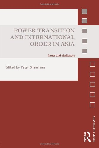 9780415821636: Power Transition and International Order in Asia: Issues and Challenges