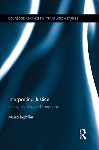 9780415821698: Interpreting Justice: Ethics, Politics and Language (Routledge Advancese in Translation Studies)