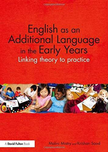 9780415821704: English as an Additional Language in the Early Years: Linking theory to practice