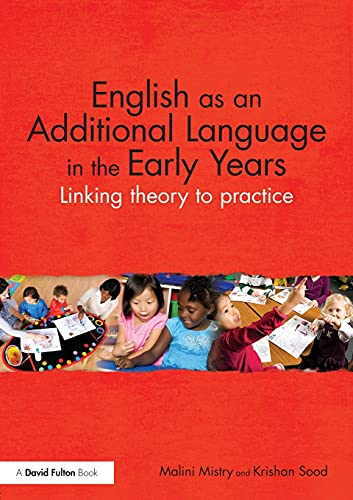 9780415821711: English as an Additional Language in the Early Years: Linking theory to practice