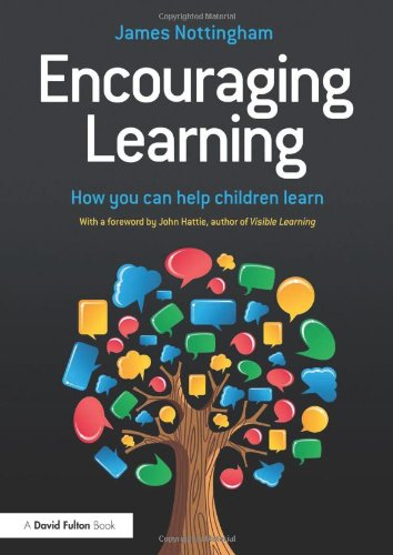 Encouraging Learning: How you can help children learn: Nottingham, James