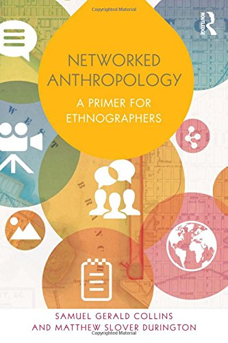 9780415821742: Networked Anthropology: A Primer for Ethnographers