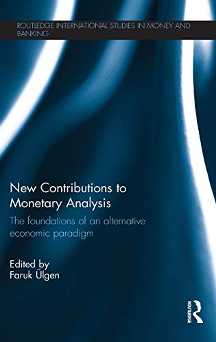 9780415821810: New Contributions to Monetary Analysis: The Foundations of an Alternative Economic Paradigm