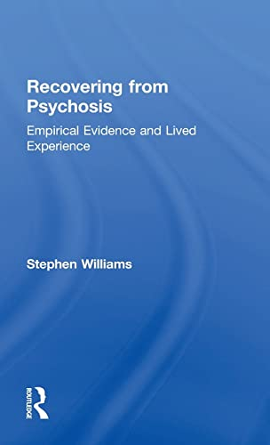 9780415822046: Recovering from Psychosis: Empirical Evidence and Lived Experience