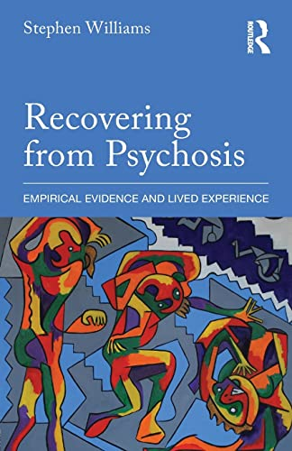 9780415822053: Recovering from Psychosis: Empirical Evidence and Lived Experience