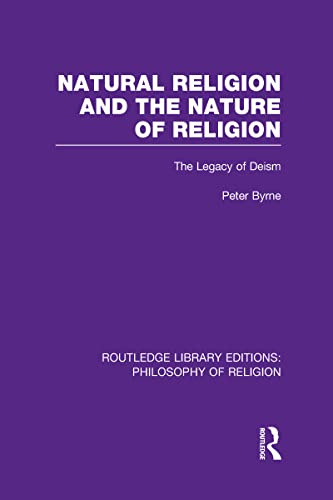 9780415822275: Natural Religion and the Nature of Religion: The Legacy of Deism