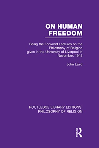 9780415822299: On Human Freedom: Being the Forwood Lectures on the Philosophy of Religion given in the University of Liverpool in November, 1945 (Routledge Library Editions: Philosophy of Religion)