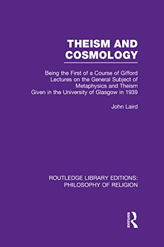 9780415822411: Theism and Cosmology: Being the First Series of a Course of Gifford Lectures on the General Subject of Metaphysics and Theism given in the University ... Editions: Philosophy of Religion) (Volume 36)