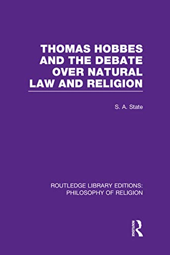 Thomas Hobbes and the Debate Over Natural Law and Religion: State, Stephen A.