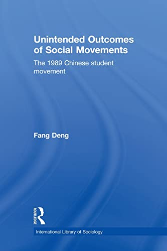 9780415822633: Unintended Outcomes of Social Movements: The 1989 Chinese Student Movement (International Library of Sociology)