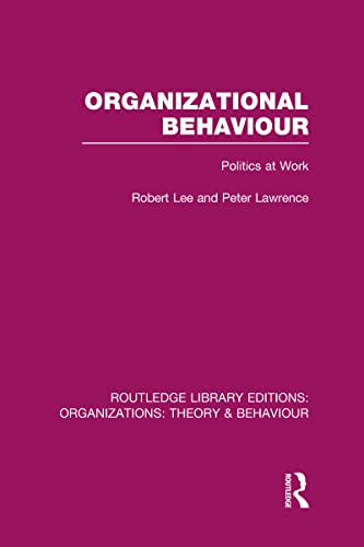 9780415822657: Routledge Library Editions: Organizations (31 vols): Organizational Behaviour (RLE: Organizations) : Politics at Work