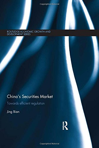 9780415822770: China's Securities Market: Towards Efficient Regulation (Routledge Economic Growth and Development Series)