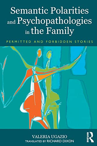 9780415823074: Semantic Polarities and Psychopathologies in the Family: Permitted and Forbidden Stories