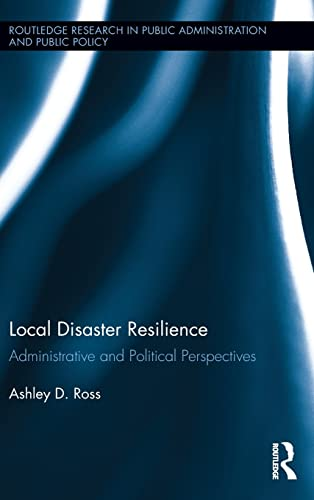 9780415823333: Local Disaster Resilience: Administrative and Political Perspectives (Routledge Research in Public Administration and Public Policy)