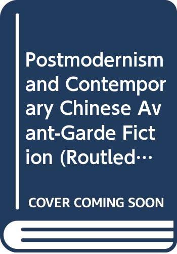 9780415823388: Postmodernism and Contemporary Chinese Avant-Garde Fiction (Routledge Contemporary China Series)