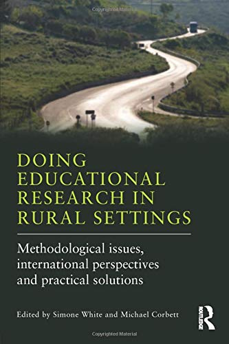 Doing Educational Research in Rural Settings: Methodological Issues, International Perspectives and...