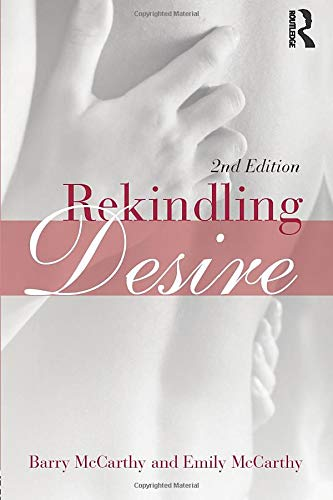 Rekindling Desire: McCarthy, Barry; McCarthy, Emily