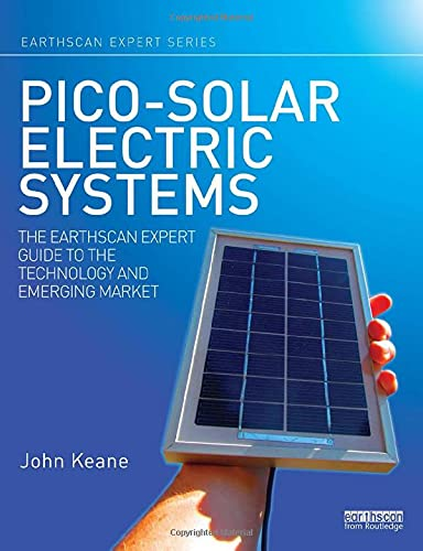 9780415823593: Pico-solar Electric Systems: The Earthscan Expert Guide to the Technology and Emerging Market