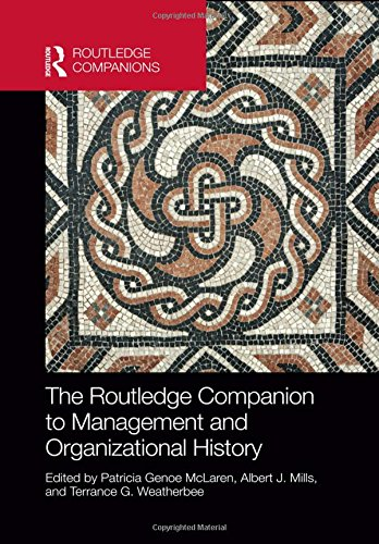 The Routledge Companion to Management and Organizational History: McLaren, Patricia Genoe