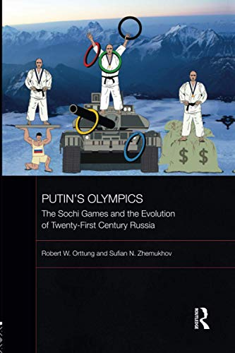 9780415823722: Putin's Olympics: The Sochi Games and the Evolution of Twenty-First Century Russia (BASEES/Routledge Series on Russian and East European Studies)